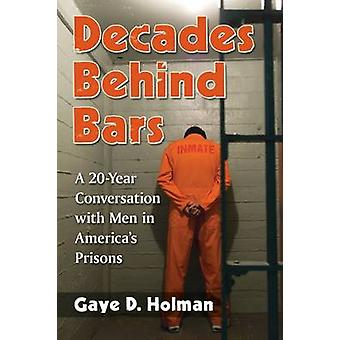 Decades Behind Bars - A 20-Year Conversation with Men in America's Pri