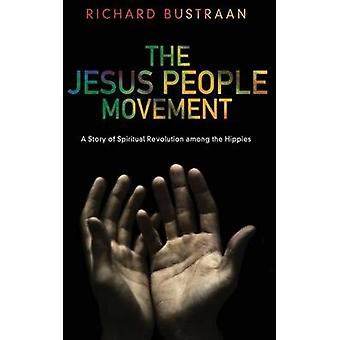 The Jesus People Movement by Bustraan & Richard A.