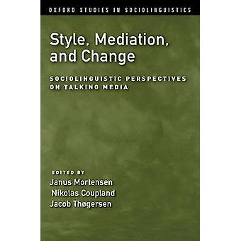 Style - Mediation - and Change - Sociolinguistic Perspectives on Talki