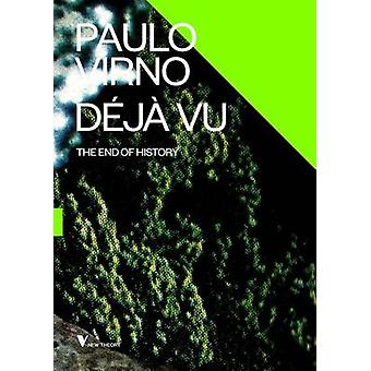 Deja Vu and the End of History by Paolo Virno - 9781781686126 Book
