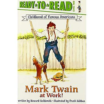 Mark Twain at Work! (Childhood of Famous Americans)