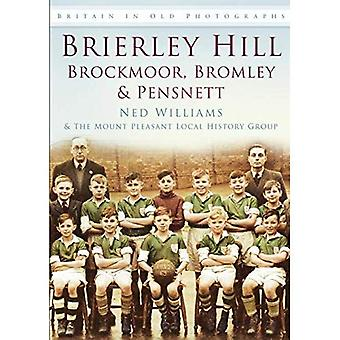 Brierley Hill in alten Fotografien: Bromley, Brockmoor und Pensnett
