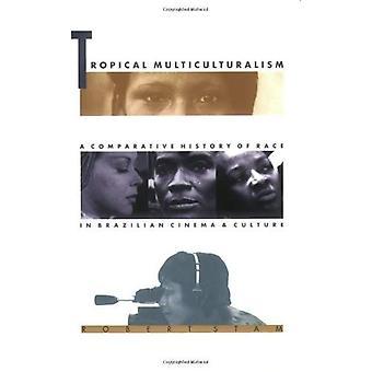 Multiculturalismo tropical: Uma história comparativa da raça no Cinema brasileiro e cultura