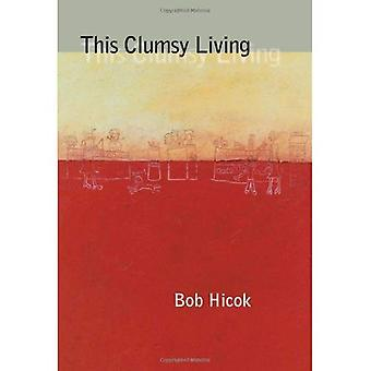 This Clumsy Living (Pitt Poetry) (Pitt Poetry)