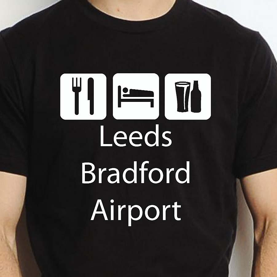 Eat Sleep Drink Leedsbradfordairport Black Hand Printed T shirt Leedsbradfordairport Town
