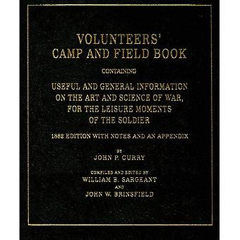 Volunteers' Camp and Field Book: Containing Useful and General Information on the Art and Sc...