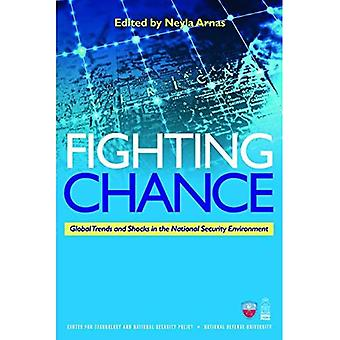 Fighting Chance: Global Trends and Shocks in the National Security Environment (National Defense University)
