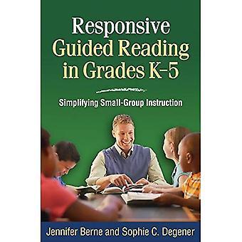 Responsieve begeleide lezing in rangen K-5: vereenvoudiging van de kleine groep instructie