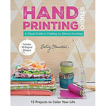 Hand-Printing Studio: A Visual Guide to Printing on Almost Anything
