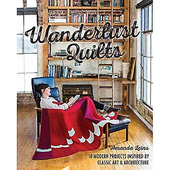 Wanderlust Quilts: 10 Modern Projects Inspired by Classic Art & Architecture