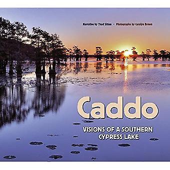 Caddo: Visions d'un lac Cypress Sud (rivière livres)