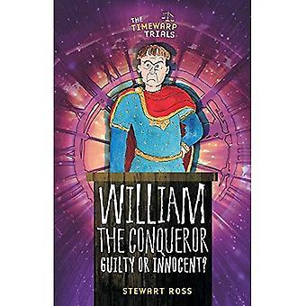 William the Conqueror: Guilty or Innocent? (Timewarps)