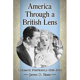 America Through a British Lens: Cinematic Portrayals 1930-2010