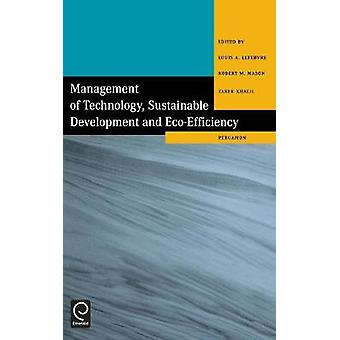 Management of Technology Sustainable Development and EcoEfficiency by Lefebvre & Louis A.