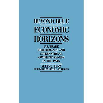 Beyond Blue Economic Horizons U.S. Trade Performance and International Competitiveness in the 1990s by Lenz & Allen