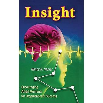 Insight Encouraging Aha Moments for Organizational Success by Napier & Nancy