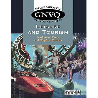 Intermediate Gnvq Leisure and Tourism Optional Units by Kemp
