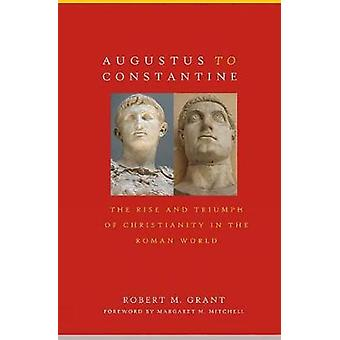 Augustus to Constantine by Grant & Robert