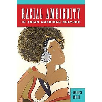 Racial Ambiguity in Asian American Culture by Ho & Jennifer Ann