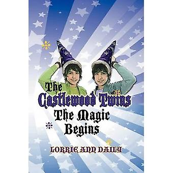 The Castlewood Twins The Magic Begins by Daily & Lorrie Ann