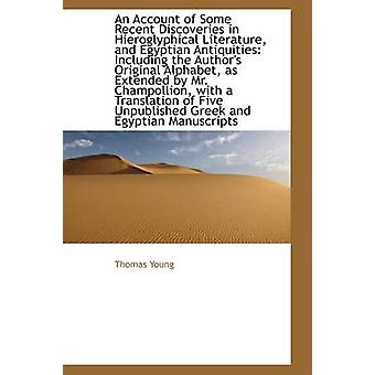 An Account of Some Recent Discoveries in Hieroglyphical Literature and Egyptian Antiquities Includ by Young & Thomas