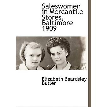 Saleswomen in Mercantile Stores Baltimore 1909 by Butler & Elizabeth Beardsley