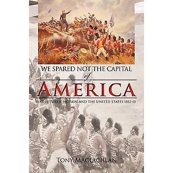 Uns erspart nicht die Hauptstadt von Amerika uns erspart nicht die Hauptstadt Amerikas durch MacLachlan & Tony