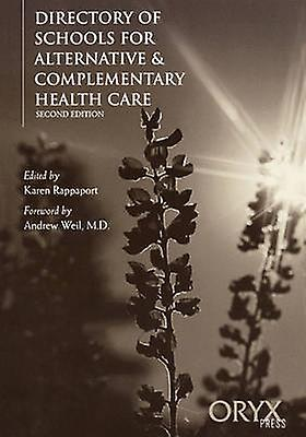 Directory of Schools for Alternative  CompleHommestary Health voituree Second Edition by Rappaport & Karen