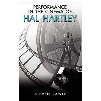 Performance in the Cinema of Hal Hartley by Rawle & Steven