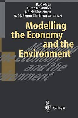 Modelling the Economy and the Environment by Madsen & Bjarne