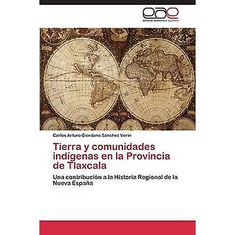 Tierra y comunidades indgenas アン ラ プロヴィンシャ デ トラスカラー ジョルダーノ Snchez バーン カルロスアルトゥーロによって