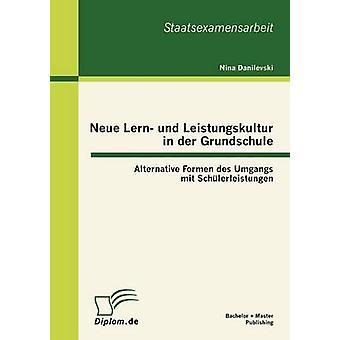 Neue Lern und Leistungskultur in der Grundschule Alternative Formen des politica mit Schlerleistungen par Schmidt & Nina