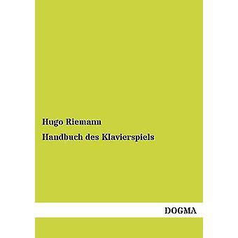 Handbuch Des Klavierspiels door Riemann & Hugo