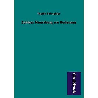 Schloss Meersburg Am Bodensee by Schneider & Thekla
