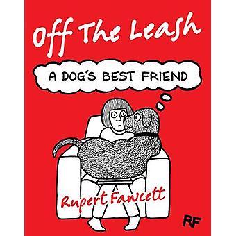 Off The Leash - A Dog's Best Friend (Reprints) by Rupert Fawcett - 978