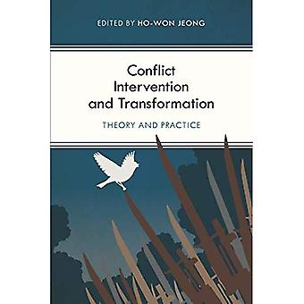 Conflict Intervention and Transformation: Theory and Practice