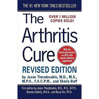 The Arthritis Cure - The Medical Miracle That Can Halt - Reverse - and