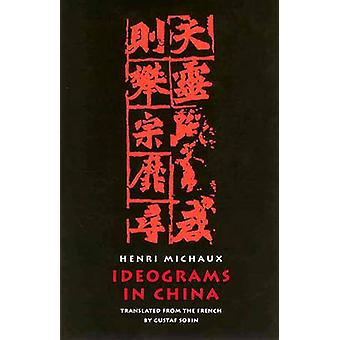 Ideograms in China by Henri Michaux - Gustaf Sobin - 9780811214902 Bo