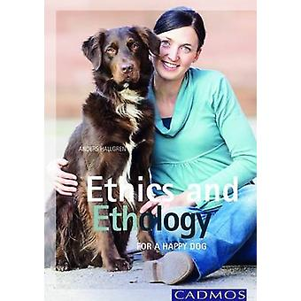 Ethics and Ethology - For a Happy Dog - 9780857880178 Book