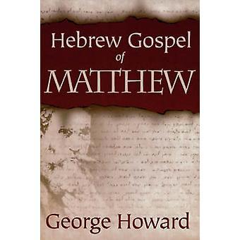 THE Hebrew Gospel of Matthew by George Howard - 9780865549890 Book