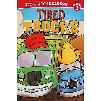 Tired Trucks by Melinda Melton Crow - 9781434218643 Book