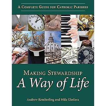 Making Stewardship a Way of Life - A Complete Guide for Catholic Paris
