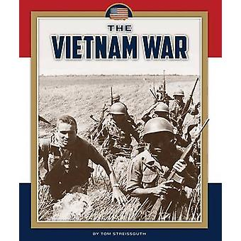 The Vietnam War by Tom Streissguth - 9781631437113 Book