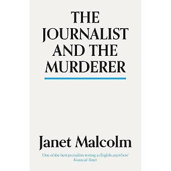The Journalist And The Murderer by Janet Malcolm - 9781783784547 Book