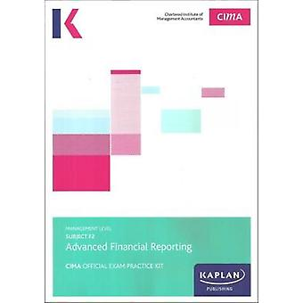 F2 ADVANCED FINANCIAL REPORTING - EXAM PRACTICE KIT by KAPLAN PUBLISH