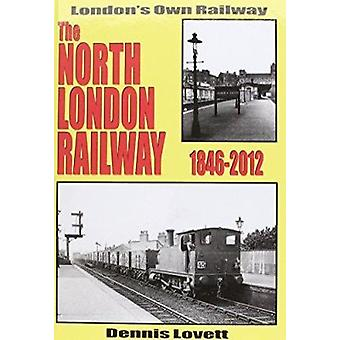 The North London Railway 1846-2012 - New Updated and Expanded Version