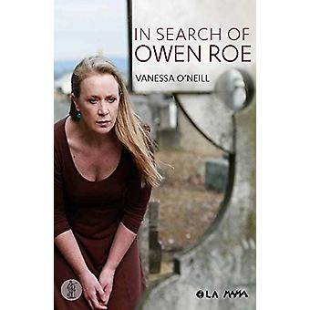 In Search of Owen Roe by Vanessa O'Neill - 9781925005820 Book
