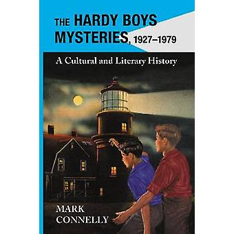 The Hardy Boys Mysteries - 1927-1979 - A Cultural and Literary History