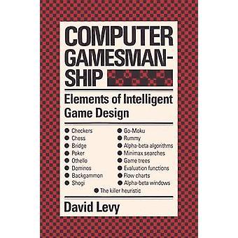 Computer Gamesmanship by Levy & David N. L.