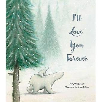 I'll Love You Forever by Owen Hart - 9781680100709 Book
